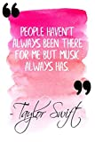 People Haven't Always Been There For Me, But Music Has: Pink Taylor Swift Quote Designer Notebook