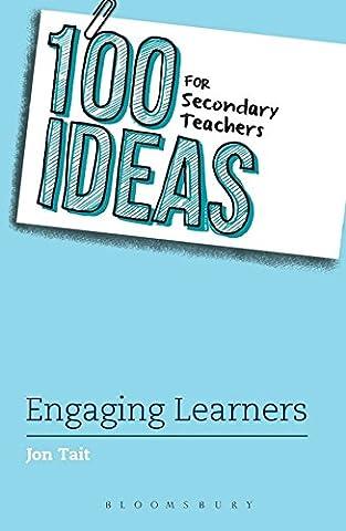 100 Ideas for Secondary Teachers: Engaging Learners (100 Ideas for Teachers)