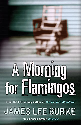 A Morning For Flamingos (Dave Robicheaux)