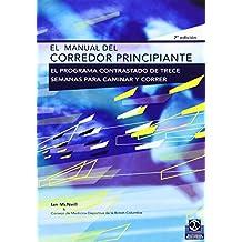 MANUAL DEL CORREDOR PRINCIPIANTE, EL (Deportes)