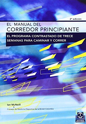 MANUAL DEL CORREDOR PRINCIPIANTE, EL (Deportes) por Ian McNeill