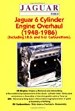 Jaguar Six Cylinder Engine Overhaul (1948-1986): Including I.R.S. and S.U. Carburettors (Jaguar World)