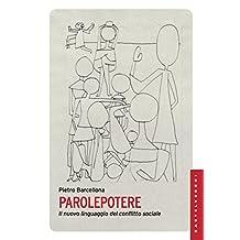 Parolepotere: Il nuovo linguaggio del conflitto sociale (Italian Edition)