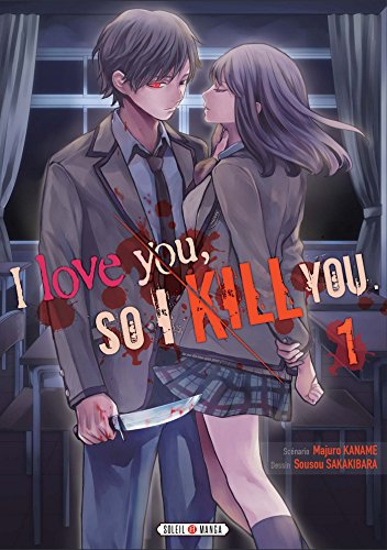 I love you so I kill you Edition simple Tome 1