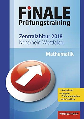 FiNALE Prüfungstraining Zentralabitur Nordrhein-Westfalen: Mathematik 2018