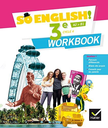 So English! - Anglais 3e d. 2017 - Workbook