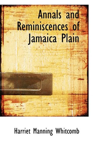 Annals and Reminiscences of Jamaica Plain