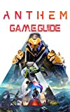 Anthem: Game Guide: Walkthroughs, Tips and Tricks, Strategy Guide Book (English Edition)