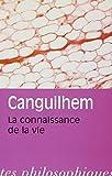 La connaissance de la vie - Librairie Philosophique Vrin - 03/05/2000
