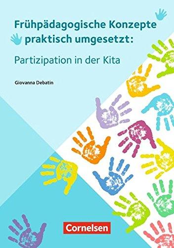 Frühpädagogische Konzepte praktisch umgesetzt: Partizipation in der Kita: Ratgeber
