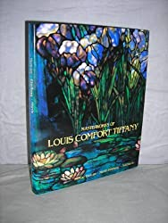 Masterworks of Louis Comfort Tiffany by Alastair Duncan (1989-10-09)