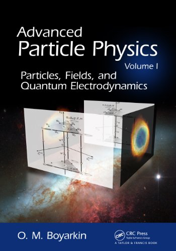 Advanced Particle Physics Volume I: Particles, Fields, and Quantum Electrodynamics (English Edition) (Advanced Particle Physics)