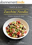 Quick & Easy Zucchini Noodles Recipes...