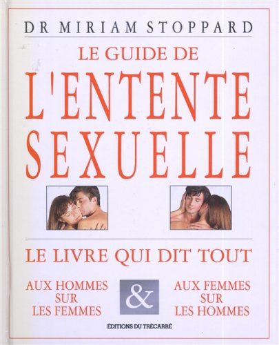 GUIDE DE L'ENTENTE SEXUELLE par