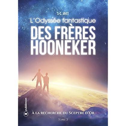 L'Odyssée fantastique des frères Hooneker: Tome 2 - À la recherche du sceptre d'or