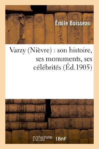 Varzy (Nievre): Son Histoire, Ses Monuments, Ses Celebrites par Boisseau-E