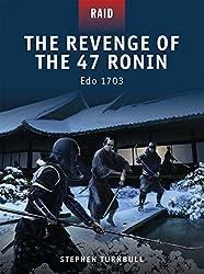 The Revenge of the 47 Ronin: Edo 1703 (Raid) by Stephen Turnbull (2011-08-23)