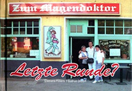 Letzte Runde?: Ein Spaziergang zu traditionellen Berliner Eckkneipen
