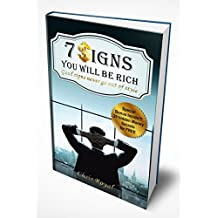 7 Signs You Will Be Rich: Good Signs Never Go Out of Style (How to be Rich, How to became a Millionaire, How to get Rich, How Rich People Think) (how to become rich) (English Edition)