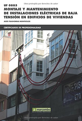 *UF0885 Montaje y mantenimiento de instalaciones eléctricas de baja tensión en edificios de viviendas (CERTIFICADOS DE PROFESIONALIDAD)