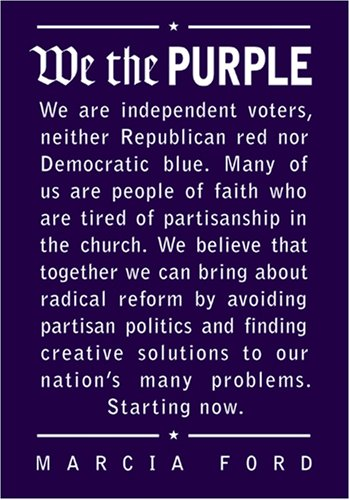 We the Purple: Faith, Politics, and the Independent Voter por Marcia Ford
