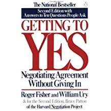 Getting to Yes: Negotiating Agreement Without Giving In by Fisher, Roger, Ury, William L., Patton, Bruce (1991) Paperback