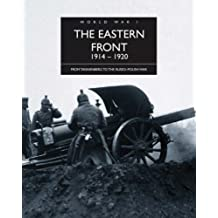 The Eastern Front, 1914-1920: From Tannenberg to the Russo-Polish War by Michael S. Neiberg (2009-01-02)