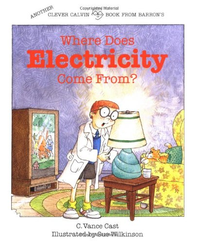 Where Does Electricity Come from? (Clever Calvin) por C. Vance Cast