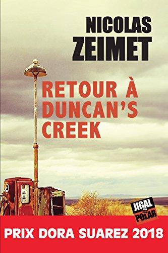 Retour à Duncan's Creek: Prix Dora Suarez 2018 (Polar) par Nicolas Zeimet