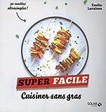 Cuisiner sans gras - Super facile