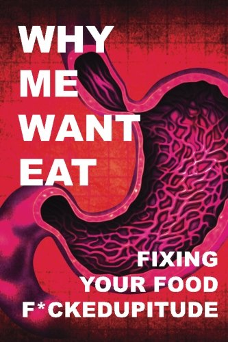 why-me-want-eat-fixing-your-food-fckedupitude