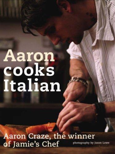 aaron-cooks-italian-by-jamie-oliver-foreword-aaron-craze-15-jun-2008-hardcover