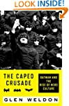 The Caped Crusade: Batman and the Ris...