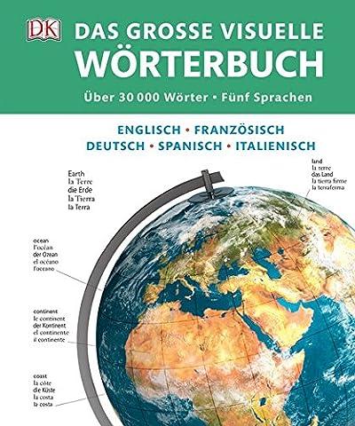 Das große visuelle Wörterbuch: Englisch, Französisch, Deutsch, Spanisch,