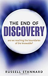 The End of Discovery: Are we approaching the boundaries of the knowable? by Russell Stannard (2012-03-29)