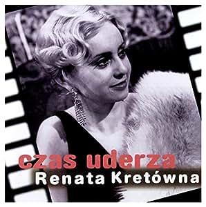 Renata Kretowna: Czas Uderza [CD]