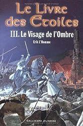 Le Livre des étoiles, tome 3 : Le Visage de l'Ombre