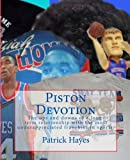 Piston Devotion: The ups and downs of a long-term relationship with the most underappreciated franchise in sports....