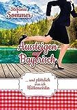 Aussteigen auf Bayerisch: ? und plötzlich war ich Hüttenwirtin - Stefanie Sommer