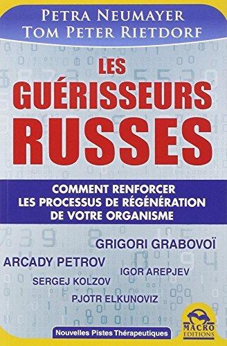 Les gu??risseurs russes : Le guide pratique des m??thodes th??rapeutiques russes by Petra Neumayer (2014-07-03)