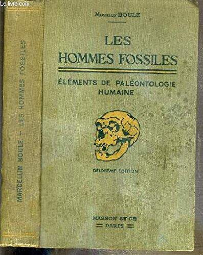 LES HOMMES FOSSILES - ELEMENTS DE PALEONTOLOGIE HUMAINE - 2eme EDITION