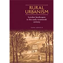 Rural Urbanism: London Landscapes in the Early Nineteenth Century