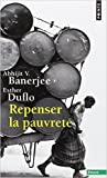 Repenser la pauvreté de Abhijit V. Banerjee,Esther Duflo,Julie Maistre (Traduction) ( 5 juin 2014 )