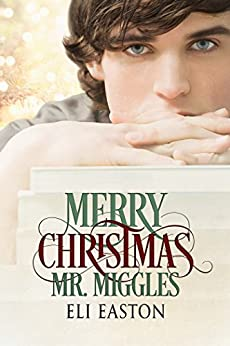 Merry Christmas, Mr. Miggles by [Easton, Eli]