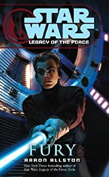Star Wars: Legacy of the Force VII - Fury by [Allston, Aaron]