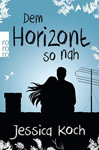 Preisvergleich Produktbild Dem Horizont so nah (Danny-Trilogie, Band 1)