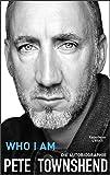 Who I Am: Die Autobiographie Who I Am: Die Autobiographie Pete Townshend