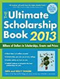 ULTIMATE SCHOLARSHIP BOOK 2013 (Ultimate Scholarship Book: Billions of Dollars in Scholarships,) by GEN TANABE (2012-06-01)