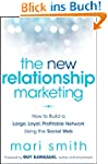 The New Relationship Marketing: How t...