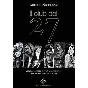 Il Club dei 27: Verità e Misteri dietro al mito d